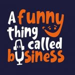 A Funny Thing Called Business podcast
